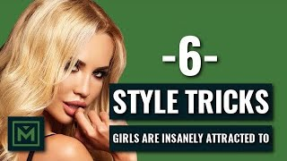 6 Clothing TRICKS that Attract 99.9% of Girls (Most Guys Don't Know These)
