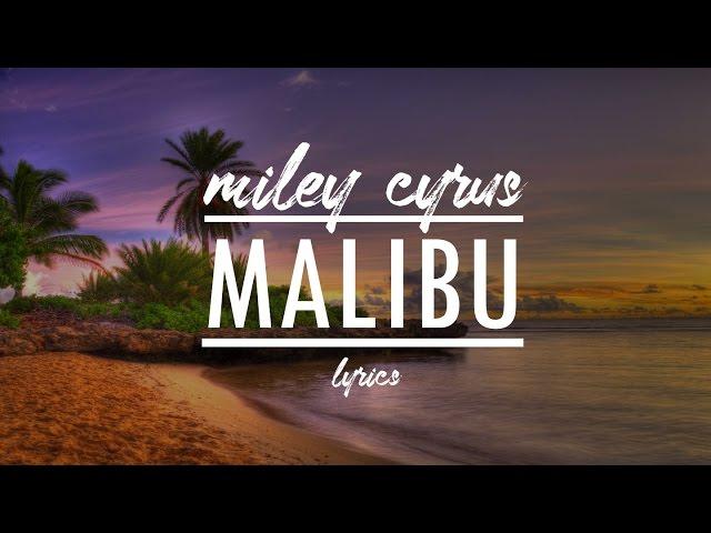 Miley Cyrus Malibu Lyrics