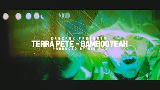 Terra Pete - Bambooyeah (prod. by Big Roo)