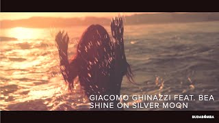 Shine on silver moon – Giacomo Ghinazzi feat. Bea