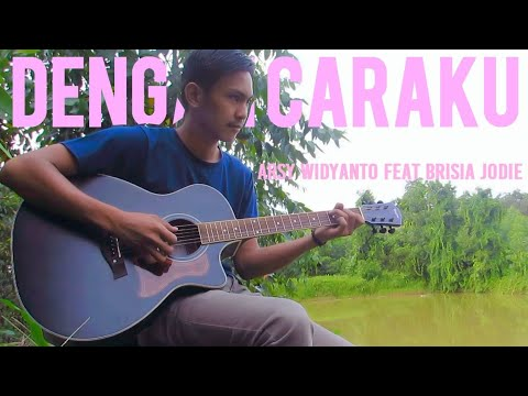 Dengan Caraku - Arsy Widianto feat Brisia Jodie ( Acoustic Cover Fingerstyle )
