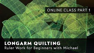 Longarm Quilting: Ruler Work For Beginners Online Class (Part 1)