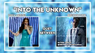 Into The Unknown but it's a duet between Idina Menzel and Brendon Urie
