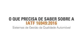 IATF 16949:2016 - O Que Precisa Saber