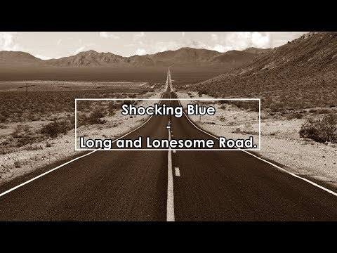 Shocking Blue - Long and lonesome road (Lyrics / Letra)