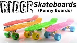 Ridge Skateboard [Penny Board] - Unboxing / Review