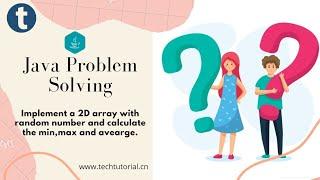 [Java] 2D array using random numbers, calculate minimum,maximum and average in Java