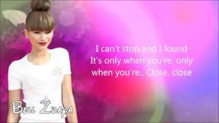 Zendaya - Only When You're Close [Lyrics HD]