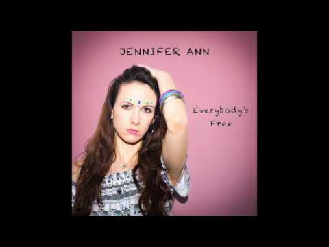 Everybody's Free (To Feel Good) (Song) by Jennifer Ann