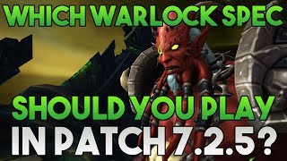 Which Warlock spec should you play in 7.2.5?
