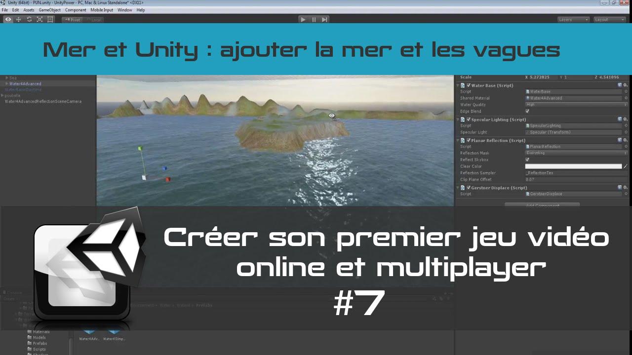 [TUTO Unity3D FR] Unity 5 - Créer un jeu vidéo online et multiplayer #7- Sea and Waves