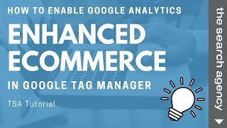 How to Enable Google Analytics Enhanced eCommerce using GTM [GTM Tutorial]