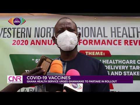 Ghana Health Service urges Ghanaians to accept COVID-19 vaccine | Citi Newsroom