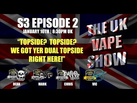the-uk-vape-show-232-s3-episode-2--so-i-heard-there-was-a-dual-topside