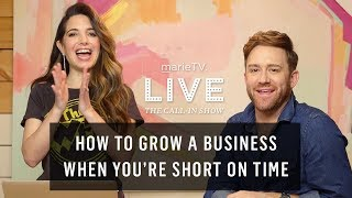 Short on Time? How to Work Smarter Not Harder | MarieTV Live Call-In Show
