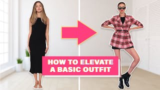 3 Ways To ELEVATE A Basic Outfit | Everyday Ideas