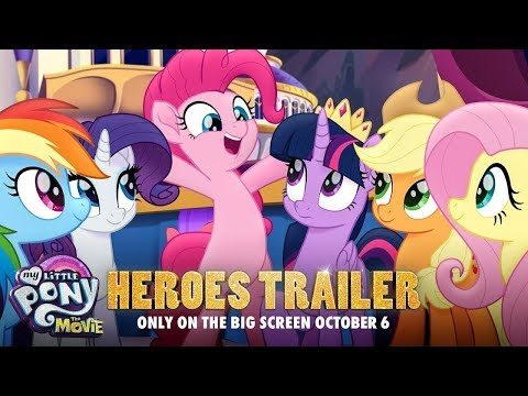 My Little Pony: The Movie (Trailer 'Heroes')