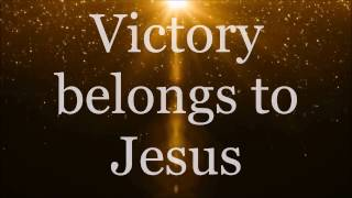 Victory Belongs To Jesus   Todd Dulaney (Lyrics)