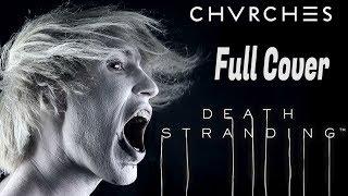 CHVRCHES   Death Stranding (Full Cover)  Hideo Kojima Game