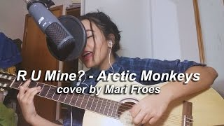 r u mine - arctic monkeys || cover by mari froes