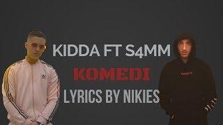KIDDA Ft S4MM   KOMEDI   Me Tekst (Lyrics Video) By Nikies