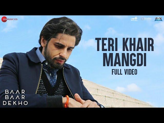 Teri Khair Mangdi Video Song   Baar Baar Dekho Movie Songs   Sidharth, Katrina