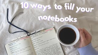 empty notebook? 📔 10 ways to fill up pages in your journals/notebooks