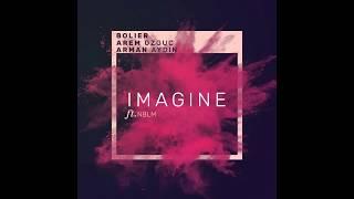 Leon Bolier & Arem Ozguc & Arman Aydin Feat. NBLM   Imagine