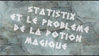 Statistix et le problème de la potion magique