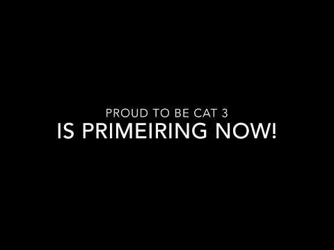Premiere of Proud to be Cat 3