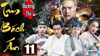 Phim Hay 2020 | Đường Thi Tam Bách Án - Tập 11 | Phim Bộ Kiếm Hiệp Trung Quốc Thuyết Minh