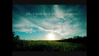 Terri Clark: I Wish He'd Been Drinkin' Whiskey (Stone Cold Sober) Lyrics