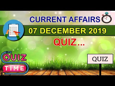 Daily Current Affairs quiz || 07 December 2019 || Quiz Questions in English
