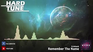 D-Attack - Remember The Name (HQ Free)
