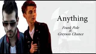 Frank Pole feat. Greyson Chance - Anything (Lyric Video)