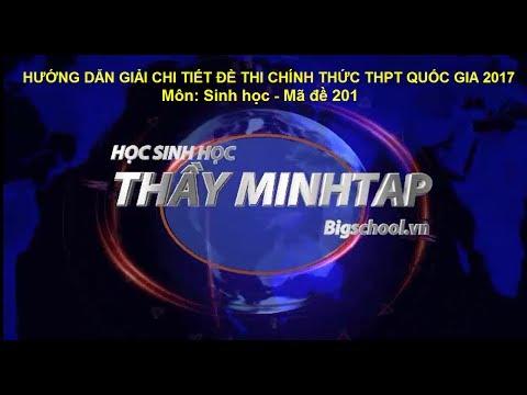 Giải đề thi TN THPT Môn Sinh 2017 mã đề 201