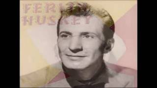 Ferlin Husky - I'd Be a Legend in My Time