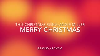 THIS CHRISTMAS SONG (ANGIE MILLER) COVER