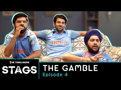 STAGS | Web Series | Episode 4 - The Gamble | The Timeliners