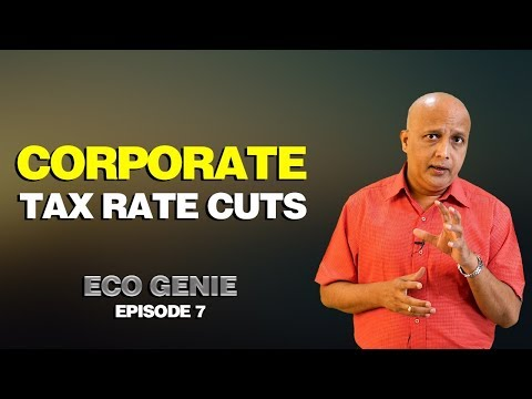 Corporate Tax Rate Cuts | Eco Genie With Bhushan Deshmukh | Episode 7