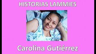 Historias Lammies: CAROLINA GUTIÉRREZ – Linfangioleiomiomatosis