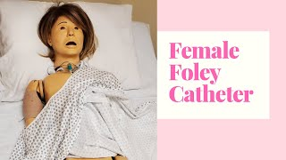INSERTING A FOLEY CATHETER ON A FEMALE PATIENT/SKILL DEMO