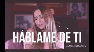 Háblame de ti - Banda MS (Carolina Ross cover)