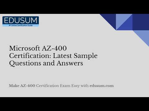 Microsoft AZ-400 Certification: Latest Sample Questions and ...