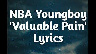 NBA Youngboy - Valuable Pain (Lyrics)🎵