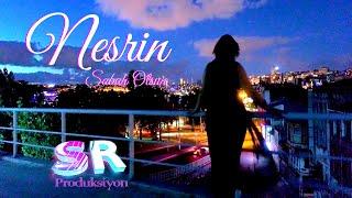 Nesrin Sabah Olsun (Official Video)