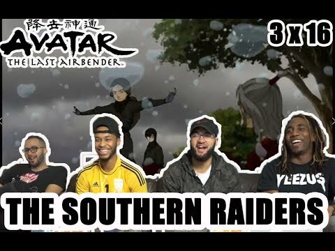 """Avatar The Last Airbender 3 x 16 """"The Southern Raiders"""" Reaction/Review"""