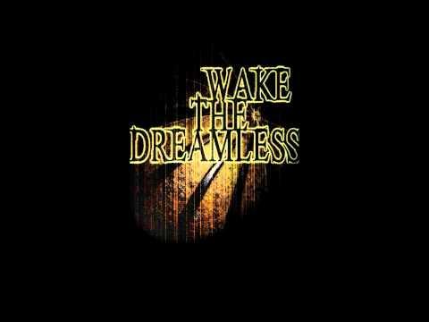 Wake The Dreamless - My Kingdom (w/ lyrics)