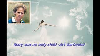 Mary was an only child - Art Garfunkel
