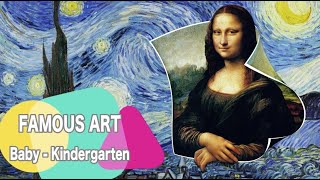 FAMOUS ART AND ARTISTS FOR KIDS | CLASSICAL MUSIC FOR BABIES | PRESCHOOL | KINDERGARTEN